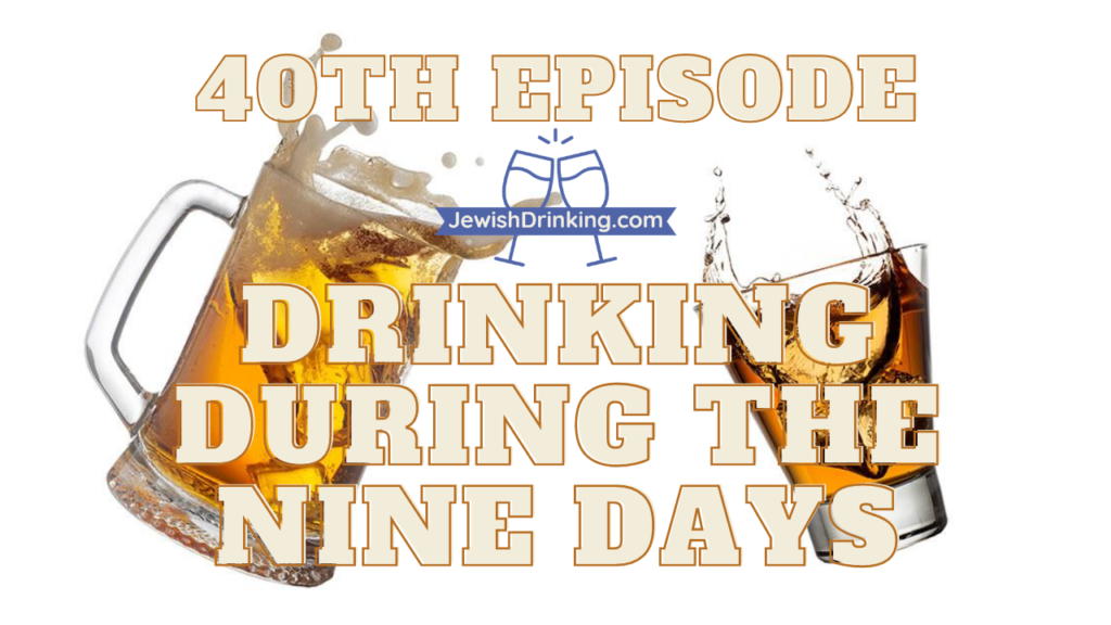 40th Episode of the Jewish Drinking Podcast