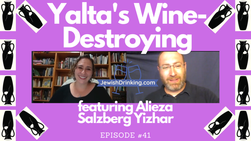 Newest Jewish Drinking Podcast Episode Published on Yalta's Wine-Destroying [Berakhot 51b]