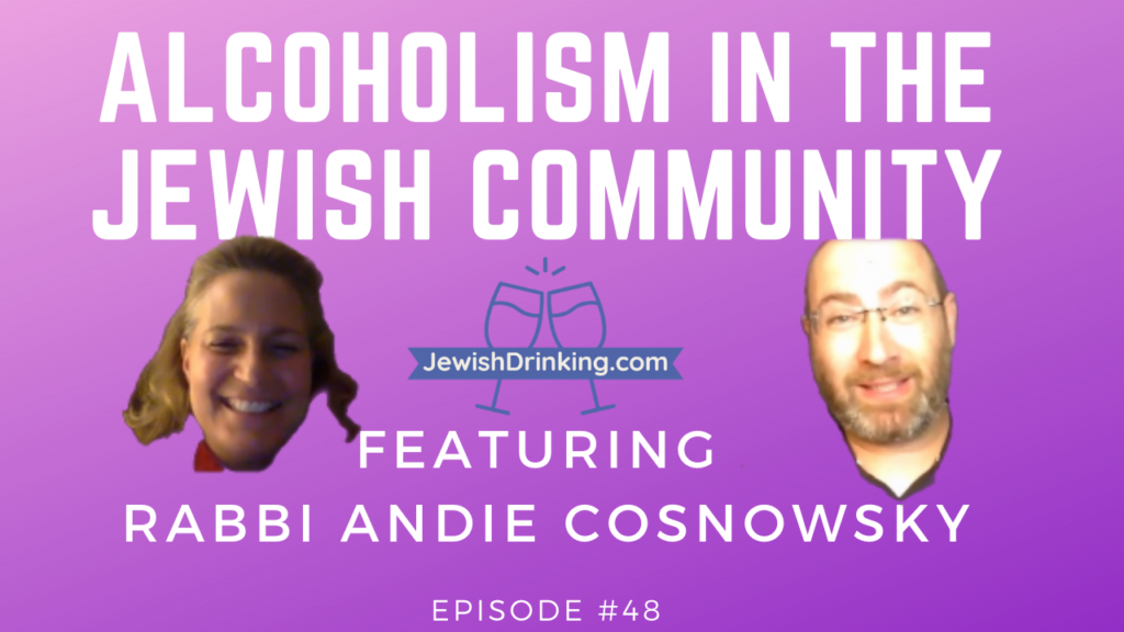 Podcast Episode #48 Now Out on Alcoholism in the Jewish Community